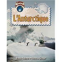 L'Antartique (Explorons Les Continents)