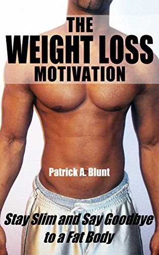The Weight Loss Motivation: Stay Slim and Say Goodbye to a Fat Body (weight loss motivation, weight loss for women, marathon training, marathon running, runners world)