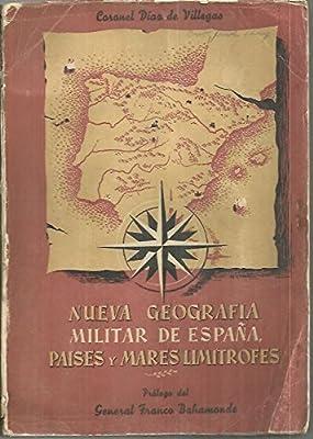 NUEVA GEOGRAFIA MILITAR DE ESPAÑA, PAISES Y MARES LIMITROFES ...