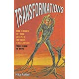 Transformations: The Story of the Science Fiction Magazines from 1950 to 1970 (Liverpool University Press - Liverpool Science