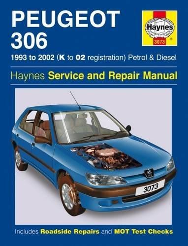 (Peugeot 306 Petrol and Diesel Service and Repair Manual: 1993 to 2002 (Haynes Service and Repair Man)