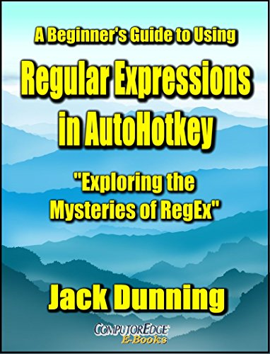A Beginner's Guide to Using Regular Expressions in AutoHotkey Front Cover