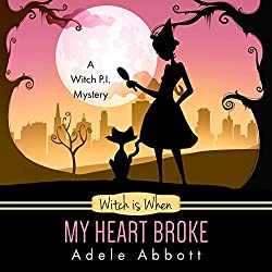 Witch is When My Heart Broke (A Witch P.I. Mystery) (Volume 9)