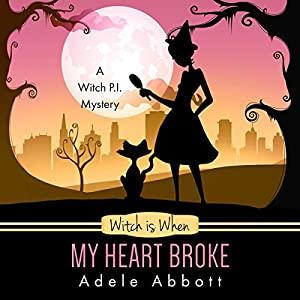 Witch is When My Heart Broke (A Witch P.I. Mystery) (Volume 9) Audiobook