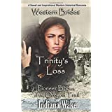 Western Brides: Trinity's Loss: A Sweet and Inspirational Western Historical Romance (Pioneer Brides of the Oregon Trail)