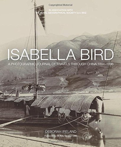 Read Online Isabella Bird: A Photographic Journal of Travels Through China 1894–1896 PDF