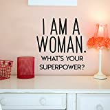 Vinyl Wall Art Decal - I Am A Woman What's Your Superpower - 23'' x 22'' - Women's Empowerment Motivational Quote Wall Decor Sticker Decals - Home Office Bedroom Removable Vinyl Sticker Wall Decor