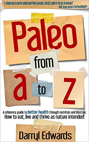 Paleo from a to z a reference guide to better health through paleo from a to z a reference guide to better health through nutrition and lifestyle malvernweather