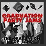 Graduation Party Jams by The Graduation Pop Band