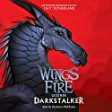 Darkstalker: Wings of Fire: Legends Audiobook by Tui T. Sutherland Narrated by Shannon McManus