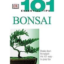 101 Essential Tips: Bonsai