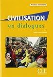 Civilisation en Dialogues, Niveau Debutant, Odile Grand-Clement, 2090352140