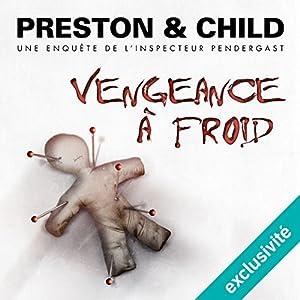 Vengeance à froid (Pendergast 11) Audiobook