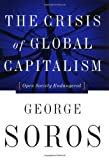 Crisis of Global Capitalism, George Soros, 1891620274