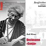 Ruth Werner - Deckname Sonja (Frauen - Berufsrisiken) | Edelgard Abenstein