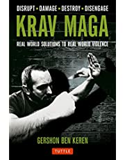 Krav Maga: Real World Solutions to Real World Violence - Disrupt - Damage - Destroy - Disengage