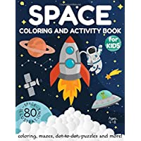 Space Coloring and Activity Book for Kids Ages 4-8: Coloring, Mazes, Dot to Dot, Puzzles and More! (80 Space…