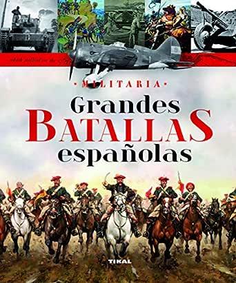 Grandes batallas españolas eBook: Tikal Ediciones: Amazon.es ...