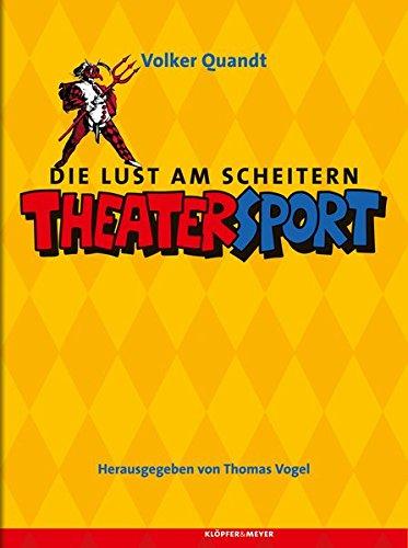 Die Lust am Scheitern: Theatersport