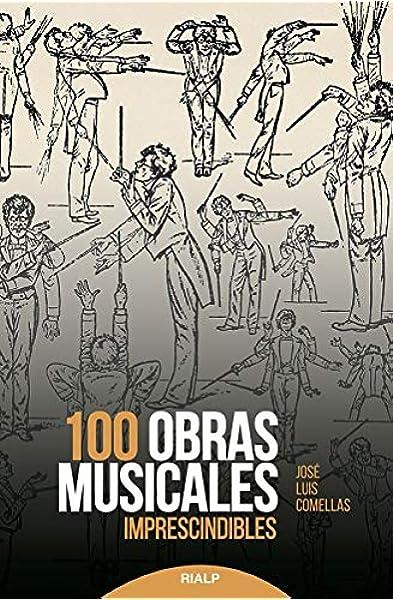 100 Obras Musicales Imprescindibles Historia y Biografías: Amazon.es: Comellas García-Lera, José Luis: Libros