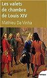 Les valets de chambre de Louis XIV par da Vinha