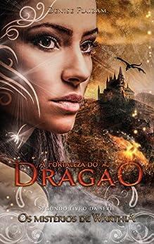 A Fortaleza do Dragão (Os Mistérios de Warthia Livro 2) por [Flaibam, Denise]