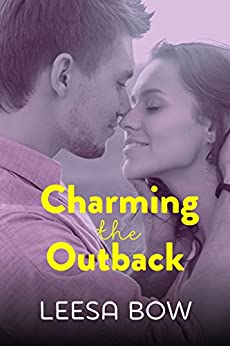 Charming the Outback: Destiny Romance by [Bow, Leesa]