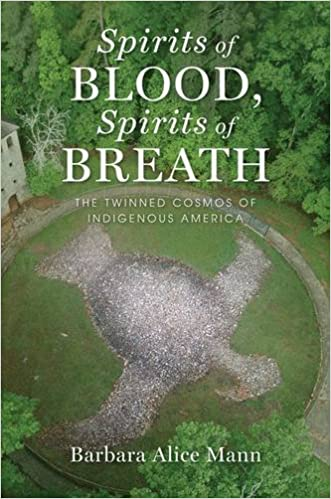 Spirits of Blood, Spirits of Breath: The Twinned Cosmos of