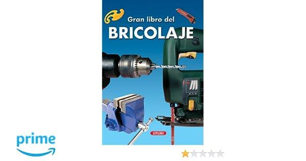 Bricolaje (El Gran Libro de...) (Spanish Edition): Servilibro ...