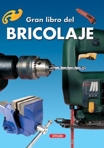 Bricolaje (El Gran Libro de...) (Spanish Edition) (Tapa Dura)