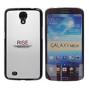 Samsung Galaxy Mega 6.3 / i9200 / SGH-i527 , Radio-Star - Cáscara Funda Case Caso De Plástico (Rise Above It)