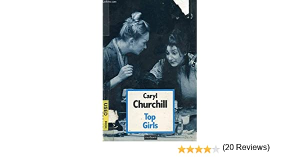 Top girls by caryl churchill caryl churchill 9780413554802 amazon top girls by caryl churchill caryl churchill 9780413554802 amazon books fandeluxe Gallery