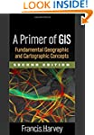 A Primer of GIS, Second Edition: Fund...