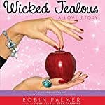 Wicked Jealous: A Love Story | Robin Palmer