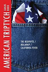 American Triptych: The Neophyte / Bullwhip / California Fever