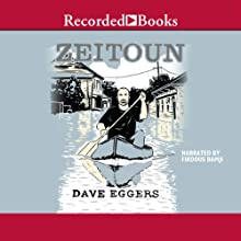 Zeitoun Audiobook by Dave Eggers Narrated by Firdous Bamji