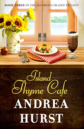 Island Thyme Cafe (Madrona Island Series Book 3) by [Hurst, Andrea]