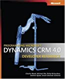 Programming Microsoft Dynamics CRM 4. 0 Developer Reference, Ott, M. and Richardson, P., 0735624275