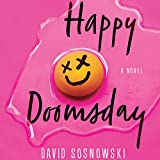 Happy Doomsday: A Novel