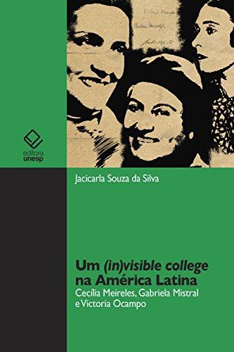 Um (in) visible college na América Latina: Cecília Meireles, Gabriela Mistral e Victoria Ocampo