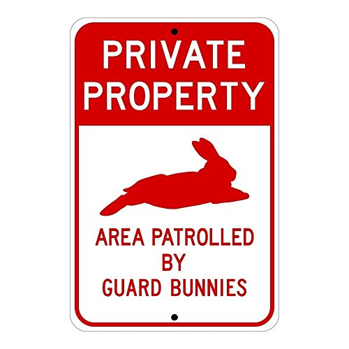 Private Property, Area Patrolled by Guard Bunnies; novelty rabbit sign, aluminum, 6 x 9, glossy red on white
