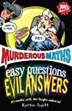 Easy Questions, Evil Answers (Murderous Maths)