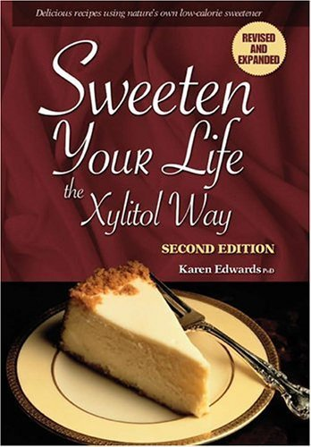 Sweeten Your Life the Xylitol Way by Karen Edwards (2006-04-10)