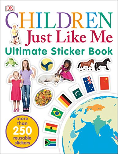 Geography Sticker - Ultimate Sticker Book: Children Just Like Me: More Than 250 Reusable Stickers