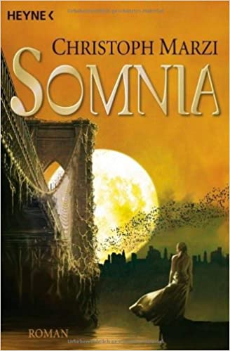 https://www.amazon.de/Somnia-Die-Uralte-Metropole-Roman/dp/3453524837/ref=sr_1_1?ie=UTF8&qid=1476623113&sr=8-1&keywords=christoph+marzi+Somnia