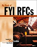 img - for The Big Book of FYI RFCs (Big Book (Morgan Kaufmann)) by Peter Loshin (2000-10-09) book / textbook / text book