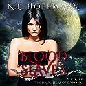Blood Slaves: The Daughters of Darkness Book 1 Audiobook by N.L. Hoffmann Narrated by Jamie Sara Lewis