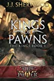 Kings or Pawns (Steps of Power: The Kings)( Book I)