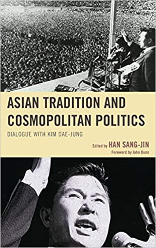Buy Asian Tradition And Cosmopolitan Politics Dialogue With Kim Dae