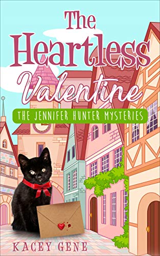 The Heartless Valentine (The Jennifer Hunter Series Book 2) by [Gene, Kacey]